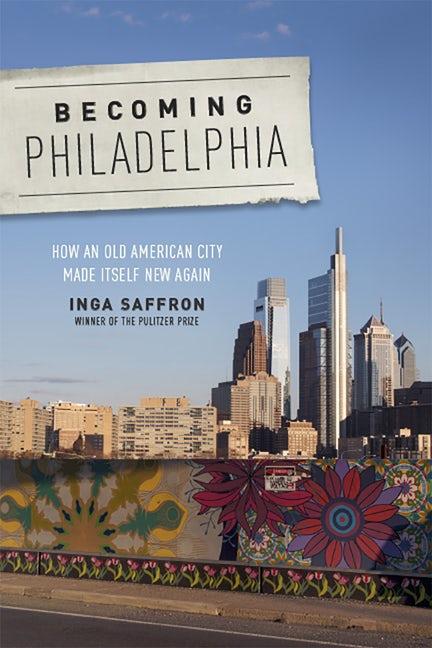 05 Saffron Becoming Philadelphia Book Cover Rutgers University Press