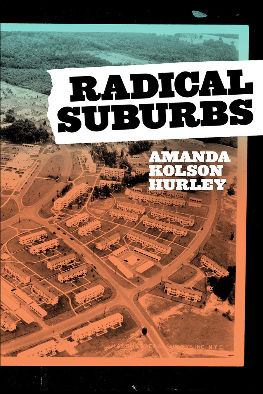 Radical Suburbs Amanda Kolson Hurley
